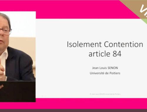 Vidéo – Isolement / Contention après l'article 84
